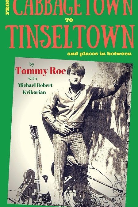 TOMMY ROE: FROM CABBAGETOWN TO TINSELTOWN AVAILABLE NOW